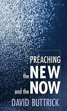 Preaching the New and the Now-ExLibrary
