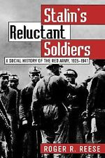 Stalin's Reluctant Soldiers: A Social History of the Red Army, 1925-19-ExLibrary