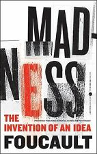 Madness: The Invention of an Idea (Harper Perennial Modern Thought), Foucault, M