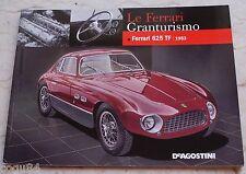 Le Ferrari Granturismo - Numero 63 - Ferrari 625 Tf 1953 - De Agostini