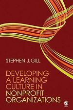 Developing a Learning Culture in Nonprofit Organizations by Stephen J. Gill...