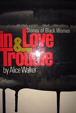 IN LOVE & TROUBLE BY ALICE WALKER *SIGNED*FIRST ED*