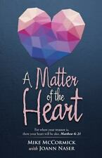 A Matter of the Heart: For where your treasure is, there your heart will be...