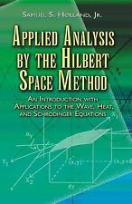 Dover Books on Mathematics: Applied Analysis by the Hilbert Space Method : An...