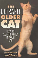 The Ultrafit Older Cat: How to Keep the Kitten in Your Cat,GOOD Book