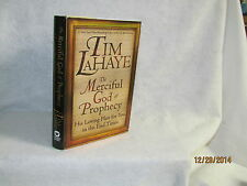 The Merciful God of Prophecy : His Plan for You in the End Times by Tim LaHaye