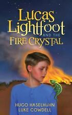 Morgan James Kids: Lucas Lightfoot and the Fire Crystal by Hugo Haselhuhn and...