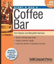 Start and Run Business: Start and Run a Coffee Bar by Marybeth Harrison, Tom Mat