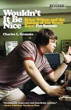 Wouldn't It Be Nice : Brian Wilson and the Making of the Beach Boys' Pet...
