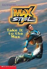 Max Steel - Take It To The Max (2001) - Used - Trade Paper (Paperback)
