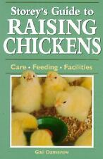 Storey's Guide to Raising Chickens: Care  Feeding  Facilities