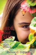 Hide and Seek: Discovering Your Hidden Treasures by Distasi, Danise C.