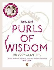 Purls of Wisdom: The Book of Knitting, Lord, Jenny