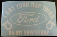 Vinyl Decal Sticker Ford I Got Your Jeep Thing Funny Car Truck Window
