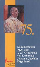 Dolumentation 75. Geburtstag Paderborner Erzbischof Degenhardt, Paderborn 2001