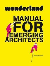 Wonderland Manual for Emerging Architects: How to Establish and Run an Architect