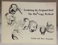 1988 Sculpting the Original Doll The BluFrogg Method Gonzales Ceramics How To