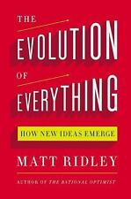 The Evolution of Everything : How New Ideas Emerge by Matt Ridley (2015,...
