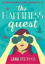 The Happiness Quest : A Depression Survivor's Journey from Misery to Joy by...