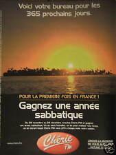 PUBLICITÉ 1999 CHÉRIE FM GAGNEZ UNE ANNÉE SABBATIQUE - ADVERTISING