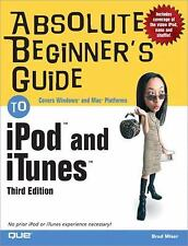 Absolute Beginner's Guide to iPod and iTunes, 3rd Edition by Brad Miser