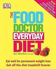 The Food Doctor Everyday Diet: Eat Well for Permanent Weight Loss Get Off the...