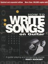 Rikky Rooksby How To Write Songs On Guitar Learn to Play Rock Pop Music Book