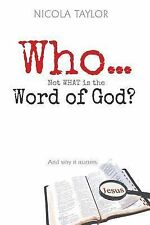 WHO...not WHAT is the Word of God: And Why it Matters