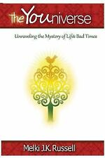 The Youniverse: Unraveling the Mysteries of Life's Bad Times and Yourself
