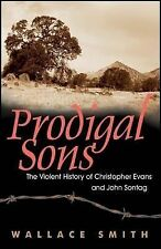 Prodigal Sons: The Violent History of Christopher Evans and John Sonta-ExLibrary