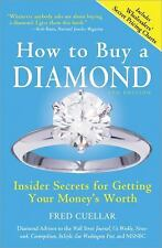 How to Buy a Diamond: Insider Secrets for Getting Your Money's Worth by Cuellar,