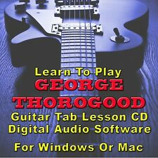 GEORGE THOROGOOD Guitar Tab Lesson CD Software - 9 Songs