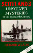 Scotland's Unsolved Mysteries of the Twentieth Century by Richard Wilson...