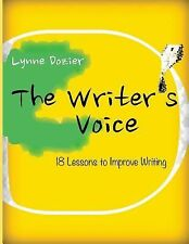 The Writer's Voice : 18 Lessons to Improve Writing by Lynne Dozier (2013,...