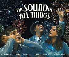 Sound of All Things, The by Myron Uhlberg