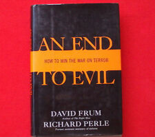 An End to Evil : How to Win the War on Terror by David Frum and Richard Perle (2