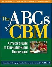 The ABCs of CBM, First Edition: A Practical Guide to Curriculum-Based Measuremen