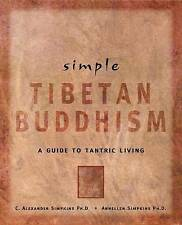 Simple Tibetan Buddhism: A Guide to Tantric Living-ExLibrary