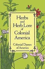 Herbs and Herb Lore of Colonial America Colonial Dames of America Paperback