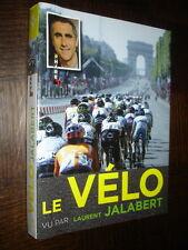 LE VELO VU PAR LAURENT JALABERT - 2011 - Cyclisme