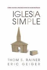 Iglesia Simple: Como volver al proceso Divino de hacer discipulos Spanish Editi