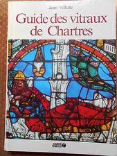 GUIDE DES VITRAUX DE CHARTRES - JEAN VILLETTE