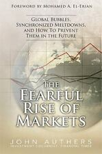 The Fearful Rise of Markets: Global Bubbles, Synchronized Meltdowns, and How To