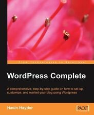 WordPress Complete : A Comprehensive, Step-by-Step Guide on How to Set up,...