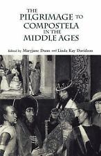 The Pilgrimage to Compostela in the Middle Ages : A Book of Essays (2000,...
