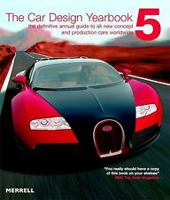 The Car Design Yearbook 5: The Definitive Annual Guide to All New Concept And Pr