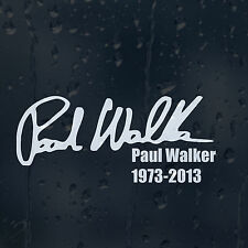Paul Walker Firma 1973-2013 IL VELOCE E FURIOUS auto decalcomania Adesivo Vinile