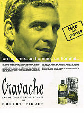 PUBLICITE ADVERTISING 014   1965   ROBERT PIGUET  eau de toilette homme CRAVACHE