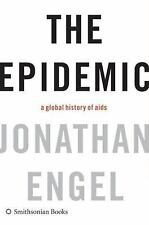 The Epidemic: A Global History of AIDS by Engel, Jonathan