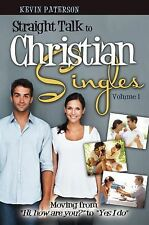 Straight Talk to Christian Singles (Vol. 1) : Getting from Hi, How Are You?...
